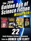 The 26th Golden Age Of Science Fiction MEGAPACK  Homer Eon Flint
