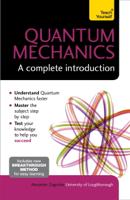 Alexandre Zagoskin - Quantum Mechanics: A Complete Introduction: Teach Yourself artwork