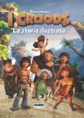 I Croods - La storia illustrata