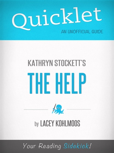 Lacey Kohlmoos - Quicklet on Kathryn Stockett's The Help (CliffNotes-like Book Summary)