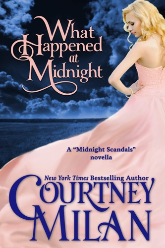 Courtney Milan - What Happened at Midnight
