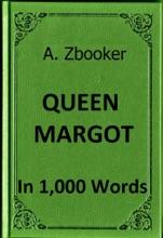 Dumas: Queen Margot In 1,000 Words
