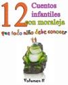12 Cuentos Infantiles Con Moraleja Que Todo Nio Debe Conocer - Volumen 2