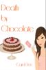 Carol Lee - Death by Chocolate (A Dessert First Cozy Mystery Series, #1) kunstwerk