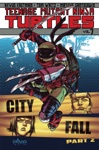 Teenage Mutant Ninja Turtles Vol 7 City Fall Part 2