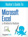 Hackers Guide To Microsoft Excel How To Use Excel Shortcuts Modeling Macros And More
