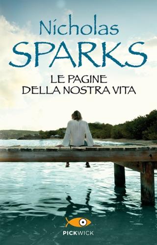 Nicholas Sparks - Le pagine della nostra vita