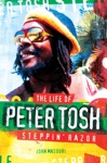 Steppin Razor The Life Of Peter Tosh