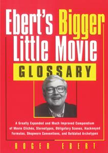 Ebert's Bigger Little Movie Glossary Copertina del libro