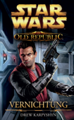 Star Wars: The Old Republic, Band 4: Vernichtung