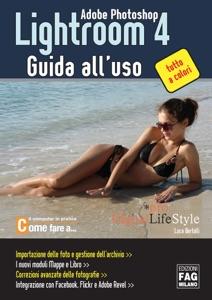 Adobe Photoshop Lightroom 4 – Guida all'uso da Luca Bertolli