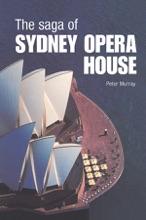 The Saga Of Sydney Opera House