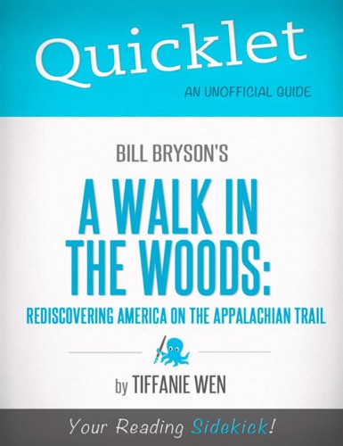 Tiffanie Wen - Quicklet on Bill Bryson's a Walk in the Woods: Rediscovering America on the Appalachian Trail