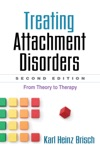 Treating Attachment Disorders Second Edition