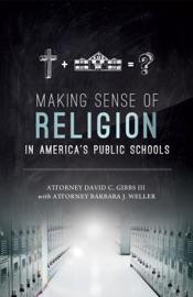 MAKING SENSE OF RELIGION IN AMERICAS PUBLIC SCHOOLS