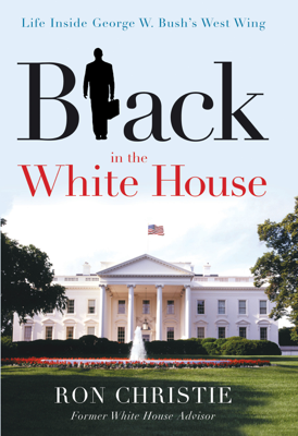 Black in the White House - Ron Christie book