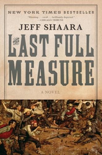The Last Full Measure - Jeff Shaara - Jeff Shaara