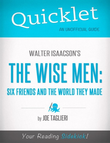 Joseph Taglieri - Quicklet on Walter Isaacson's The Wise Men: Six Friends and the World They Made