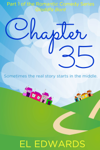 Chapter 35: Part one of the Gloddfa Bont romantic comedy series