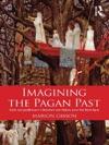 Imagining The Pagan Past