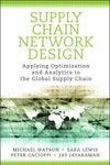 Supply Chain Network Design Applying Optimization And Analytics To The Global Supply Chain