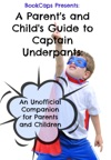 A Parents And Childs Guide To Captain Underpants
