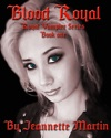 Blood Royal Book One Royal Vampire Series