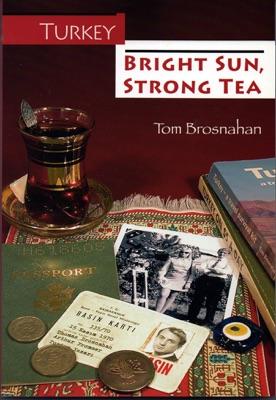 Turkey: Bright Sun, Strong Tea