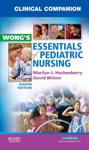 Clinical Companion For Wongs Essentials Of Pediatric Nursing - E-Book