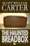 The Haunted Breadbox A Myron Vale Investigation