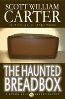 The Haunted Breadbox: A Myron Vale Investigation