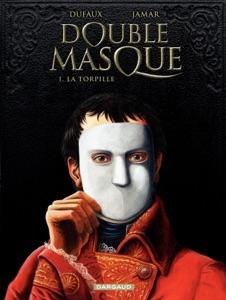 Double Masque - tome 1 - La Torpille par Jean Duffaux Couverture de livre
