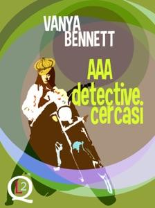 AAA detective cercasi da Vanya Bennett