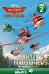 Planes Fire  Rescue Brave Firefighters