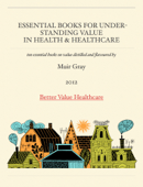 Essential Books For Understanding Value In Health & Healthcare
