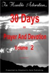 In Humble Adoration 30 Days Of Prayer And Devotion Volume 2