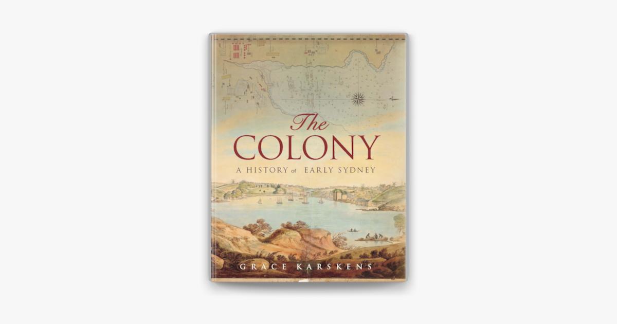 The Colony - Grace Karskens