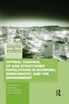 Optimal Control Of Age-structured Populations In Economy Demography And The Environment