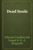 Nikolai Vasilievich Gogol & D. J. Hogarth - Dead Souls artwork