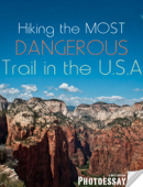 Hiking the Most Dangerous Trail in the U.S.A.