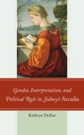 Gender Interpretation And Political Rule In Sidneys Arcadia