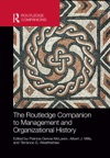 The Routledge Companion To Management And Organizational History