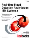 Real-time Fraud Detection Analytics On IBM System Z