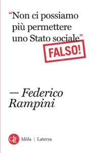 Non ci possiamo più permettere uno Stato sociale Falso! Book Cover