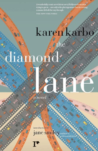 Karen Karbo - The Diamond Lane
