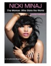 Nicki Minaj - The Woman Who Stole The World