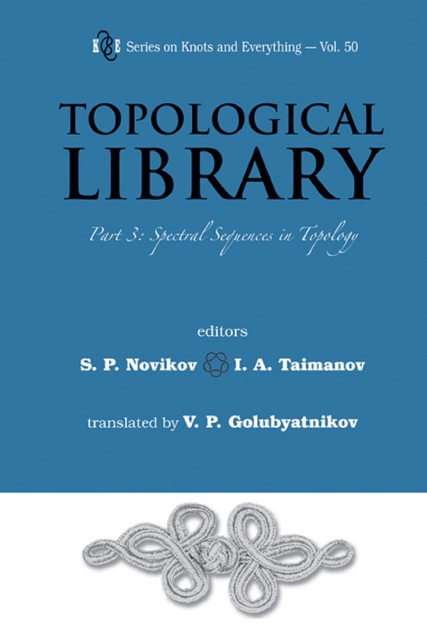 Topological Library: Part 3: Spectral Sequences in Topology by S P Novikov,  I A Taimanov & V P Golubyatnikov on Apple Books