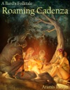Roaming Cadenza A Bards Folktale