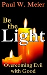 Be The Light Overcoming Evil With Good