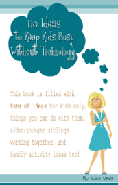 110 Ideas to Keep Kids Busy Without Technology book